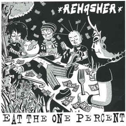 "Rehasher - Eat The One Percent/Every Little War (7"")"