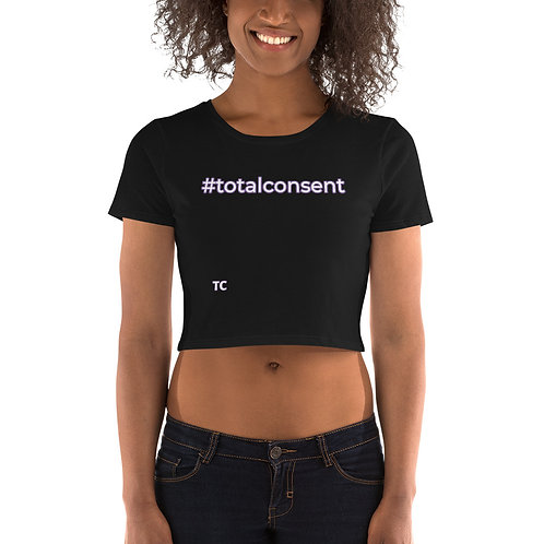 """#totalconsent Women's Crop Tee """"What does it mean to you?"""""""