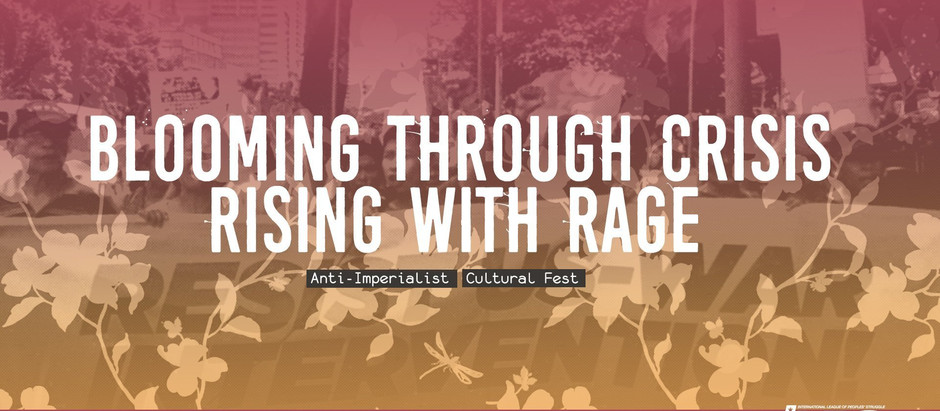 Digital Performance: Blooming Through Crisis, Rising With Rage: Anti-Imperialist Cultural Fest