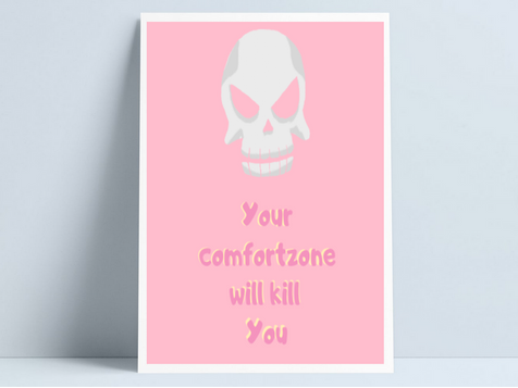 Your comfortzone will kill you