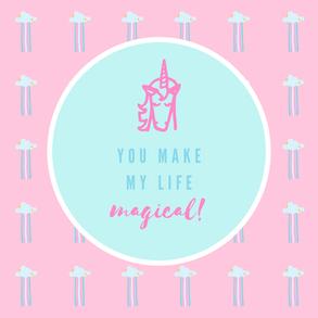 GC_You make my life magical.png