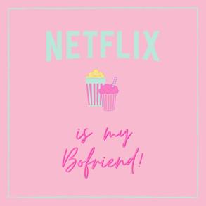 GC_Netflix is my Boyfriend.jpg