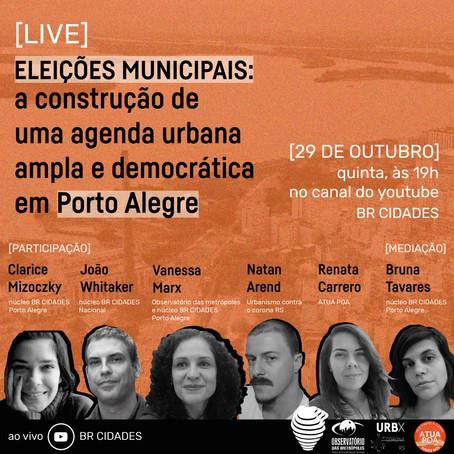 Eleições Municipais: A Construção De Uma Agenda Urbana Ampla e Democrática em Porto Alegre