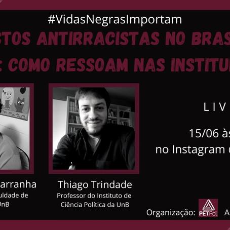 Protestos antirracistas no Brasil e no mundo: como ressoam nas instituições?   Live Petpol e BrCidad