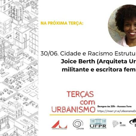 Terças com Urbanismo   Cidade e Racismo Estrutural