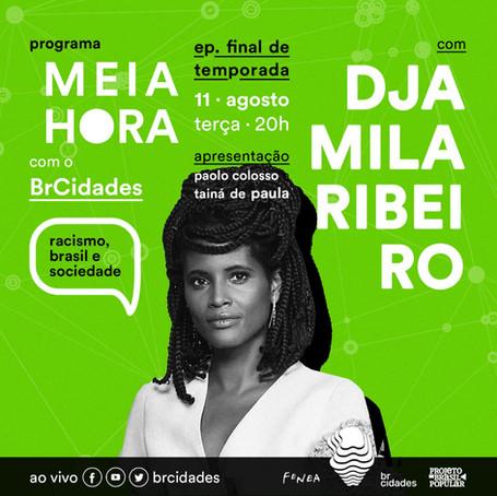 EP. FINAL DE TEMPORADA Meia Hora com BrCidades | Racismo, Brasil e sociedade