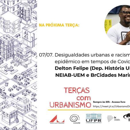 Terças com Urbanismo   Desigualdades urbanas e racismo epidêmico em tempos de Covid-19