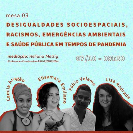 """Ciclo Debates  """"Desigualdades socioespaciais, racismos, emergências ambientais e saúde pública em te"""