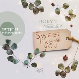 Sweet like you (Honey Springs #1)   Robyn Neeley   Kurz-Rezension