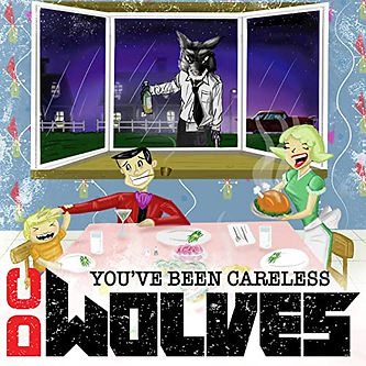 You've Been Careless - DC Wolves