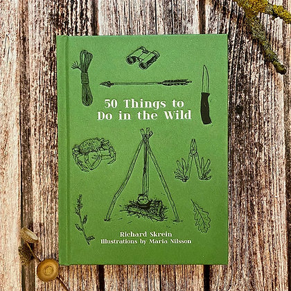 50 Things to Do in the Wild by Richard Skrein