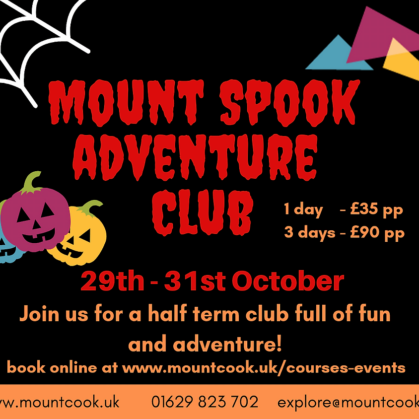Mount Spook - October Half Term Holiday Club