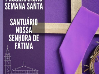 Programação Semana Santa Santuário Nossa Senhora de Fátima.