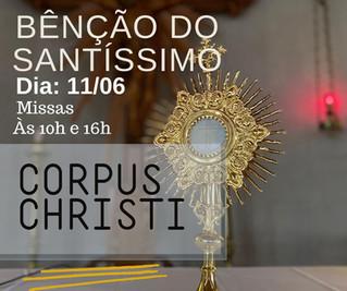 Dia 11 de Junho                                     Missa Bênção do Santíssimo