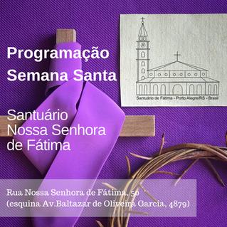 Programação Semana Santa Santuário Nossa Senhora de Fátima