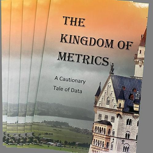 The Kingdom of Metrics