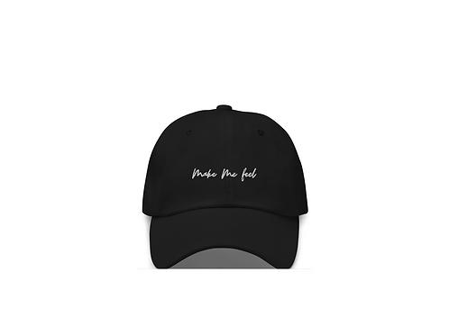 'Make Me Feel' Dad Hat