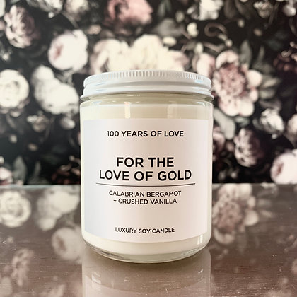 Soy Candle: FOR THE LOVE OF GOLD