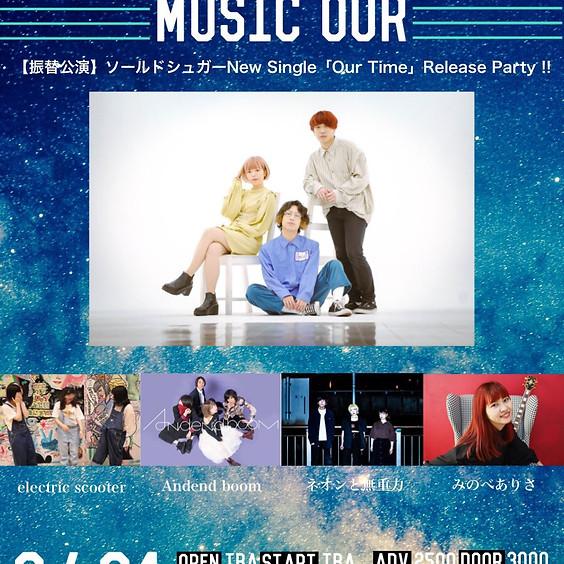 【振替公演】MUSIC OUR ソールドシュガー New Single 「Our Time」Release Party!!