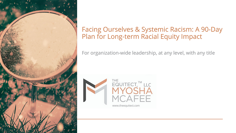 Facing Ourselves & Systemic Racism: A 90 Day Plan for Long-Term Racial Equity Impact