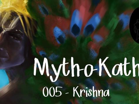 Myth-o-Katha | 005 | Krishna