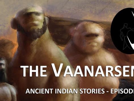 Ancient Indian Stories | Ep 01 | The Vaanarsena