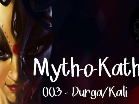 Myth-o-Katha | 003 | Durga-Kali