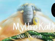 Myth-o-Katha | 006 | Ganesh