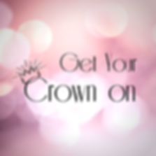 Get Your Crown On.png