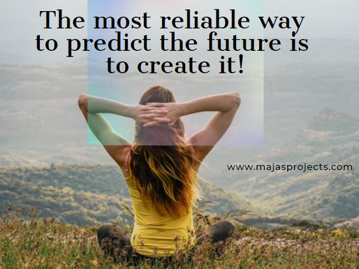 Create your own future! Its the right time for something new!