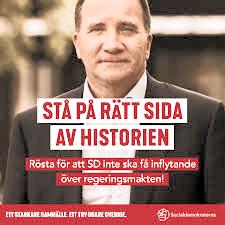 """Under valet 2018 hade Socialdemokraterna en valaffisch med texten """"Stå på rätt sida av historien"""". Man kan undra varför samma parti i snart hundra år själva alltid stått på fel sida av historien och dessutom ständigt beskyller andra partier för sin egen vidriga historia?"""