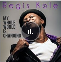 Regis Kole - My whole world is changing