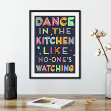 Dance in the kitchen like no ones watching.....