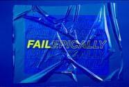 Fail Epically