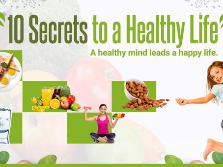10 Secrets To A Healthy Life