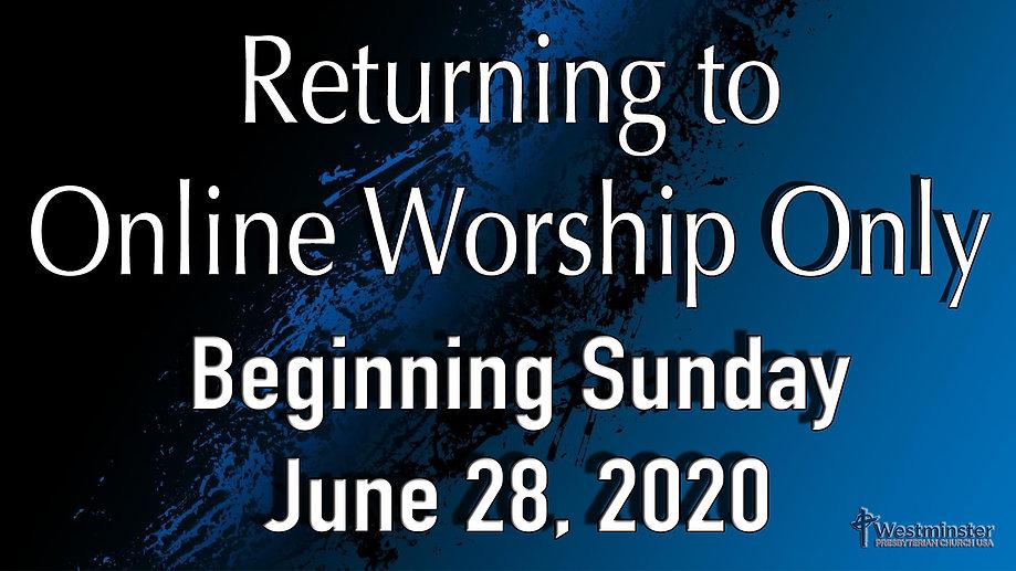 Returning to Online Worship Only 2.jpg