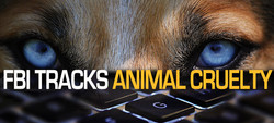 FBI Tracks Animal Cruelty