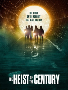 The Heist of the Century Movie Download