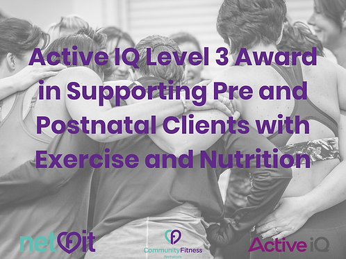 Level 3 Award in Supporting Pre and Postnatal Clients with Exercise and Nutritio