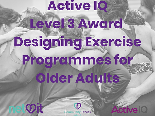Active IQ L3 Designing Fitness Programmes for Older Adults