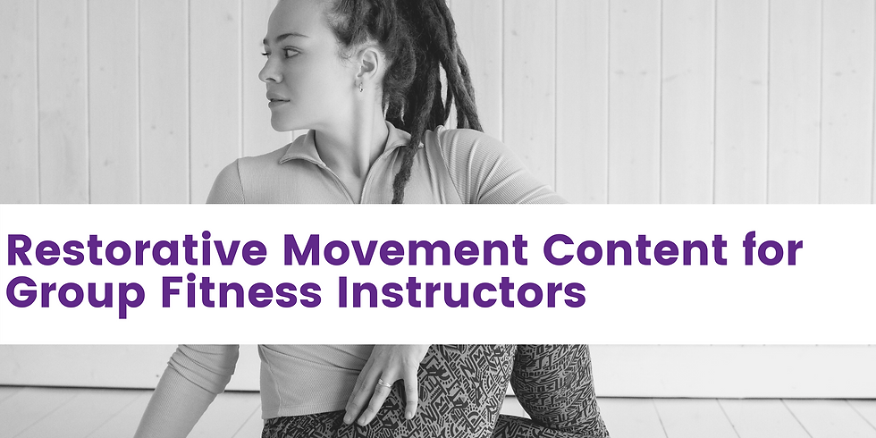 Restorative Movement Content for Group Fitness Instructors