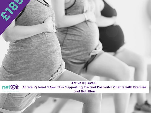 Level 3 in Supporting Pre/Post Natal Clients in Exercise and Nutrition.