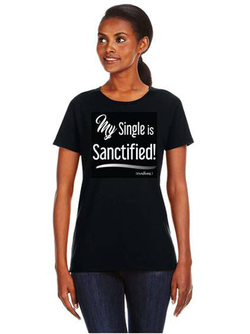 My Single is Sanctified! tee shirt