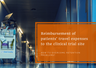Reimbursement of patients' travel expenses to the clinical trial site