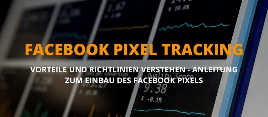 Facebook Pixel Tracking - Anleitung zum Einbauen und Vorteile erklärt