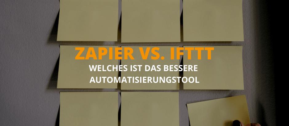 Zapier vs. IFTTT - Welche Lösung ist besser?