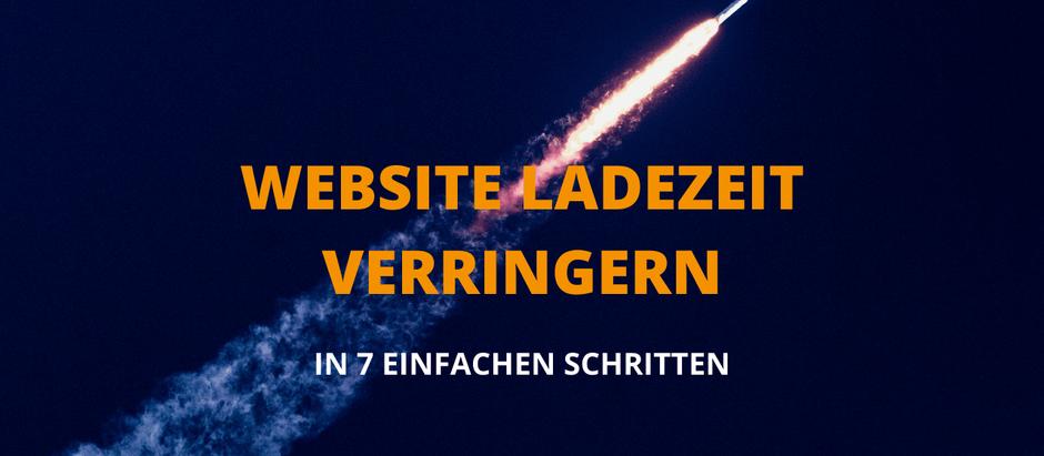 Website Ladezeit verringern - in 7 einfachen Schritten