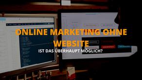 Ist eine Website für Online Marketing notwendig? - Möglichkeiten und Tipps