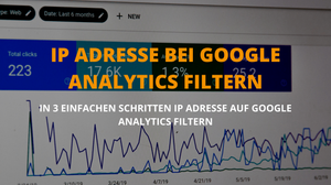 IP Adresse bei Google Analytics filtern