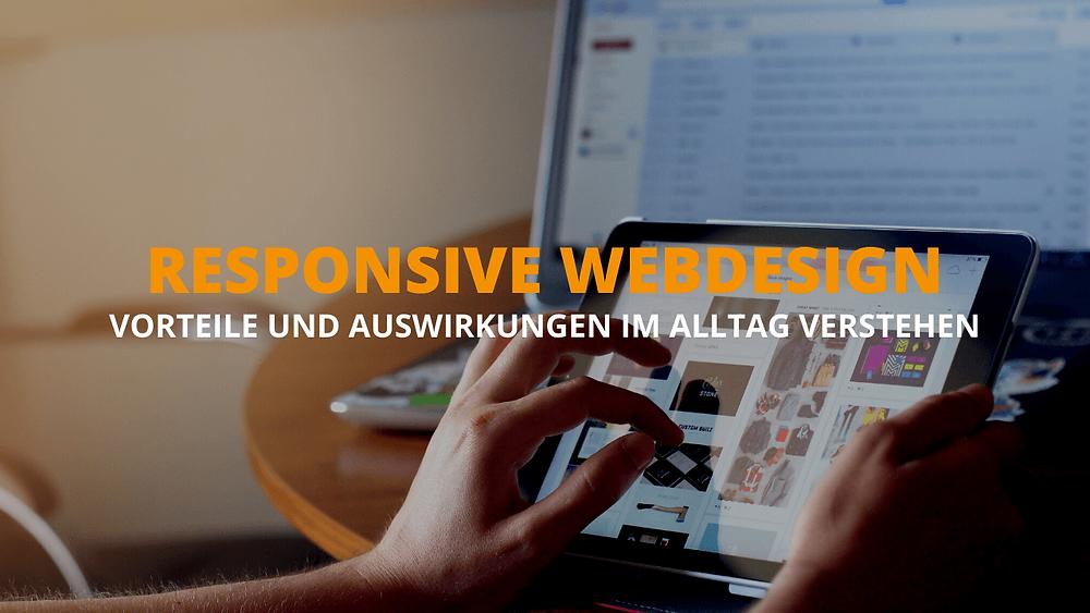Responsive Webdesign - Vorteile und Auswirkungen im Alltag verstehen